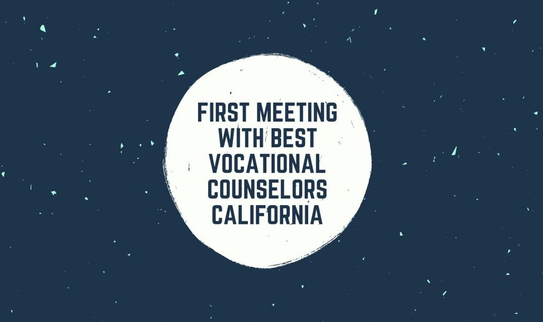 First Meeting with Best Vocational Counselors California