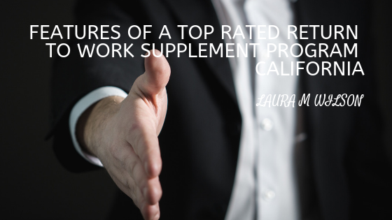 Features of a Top Rated Return To Work Supplement Program California
