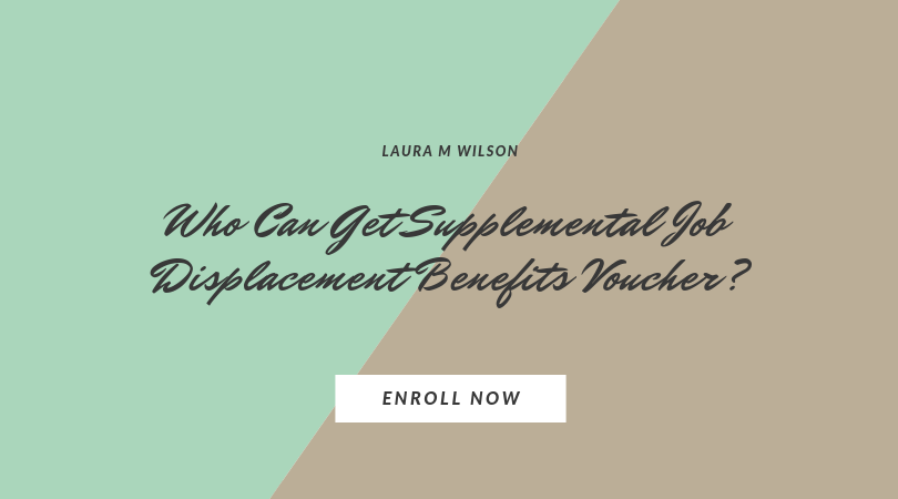 Who Can Get Supplemental Job Displacement Benefits Voucher?