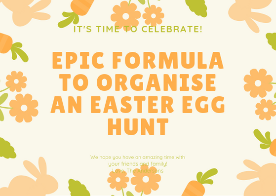 Epic Formula to Organise an Easter Egg Hunt
