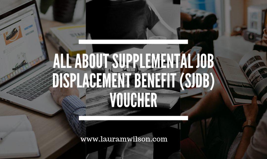 All About Supplemental Job Displacement Benefit (SJDB) Voucher