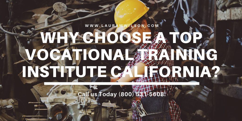Why Choose a Top Vocational Training Institute California?