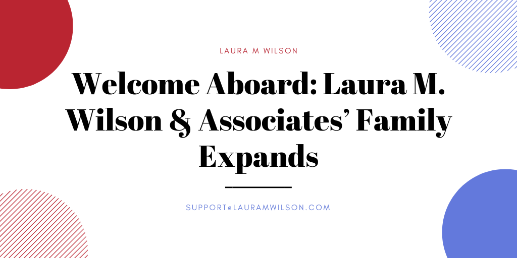 Welcome Aboard: Laura M. Wilson & Associates' Family Expands