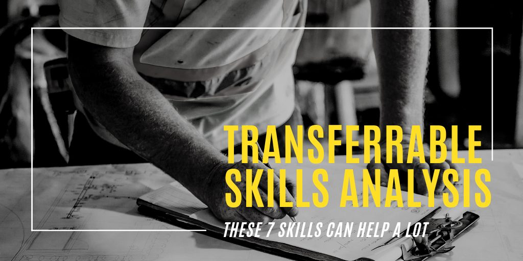 Transferrable Skills Analysis: These 7 Skills Can Help a Lot