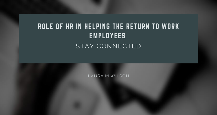 Role of HR in Helping the Return to Work Employees