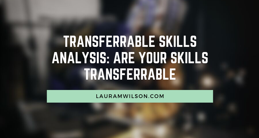 Transferrable Skills Analysis: Are Your Skills Transferrable