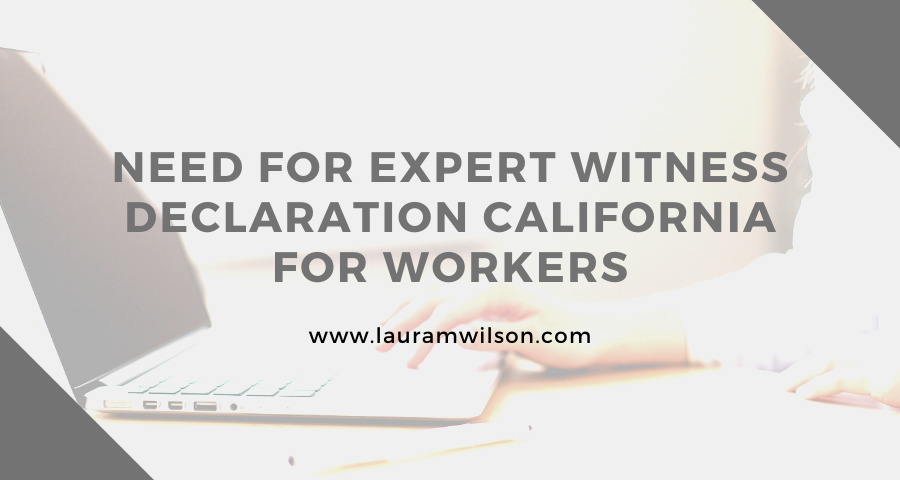 Need for Expert Witness Declaration California for Workers