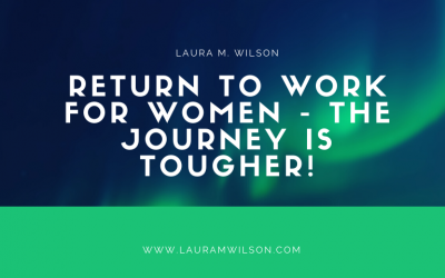 Return to Work for Women – The Journey is Tougher!
