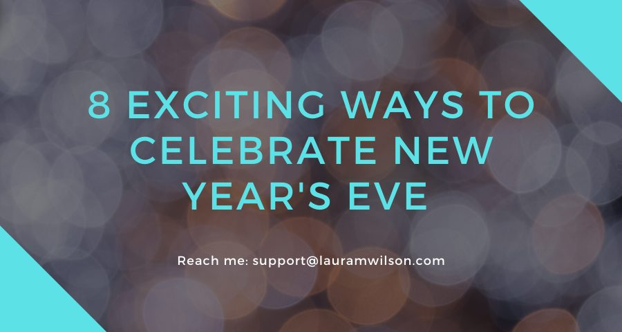 8 Exciting Ways to Celebrate New Year's Eve