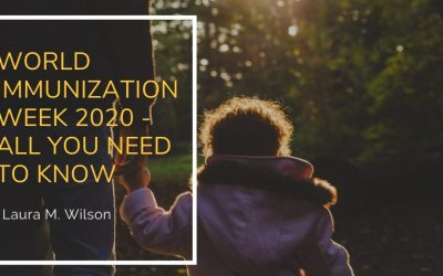 World Immunization Week 2020 – All You Need to Know