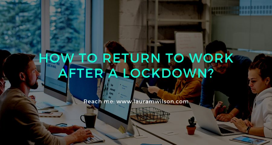 How to Return to Work After a Lockdown