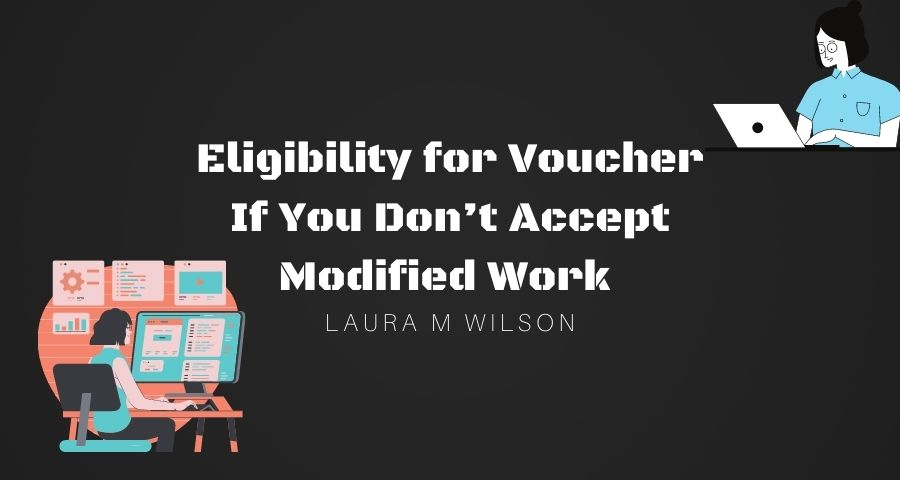 Eligibility for Voucher If You Don't Accept Modified Work