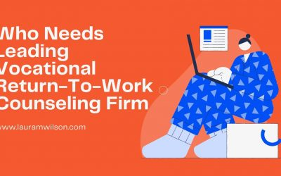 Who Needs Leading Vocational Return-To-Work Counseling Firm