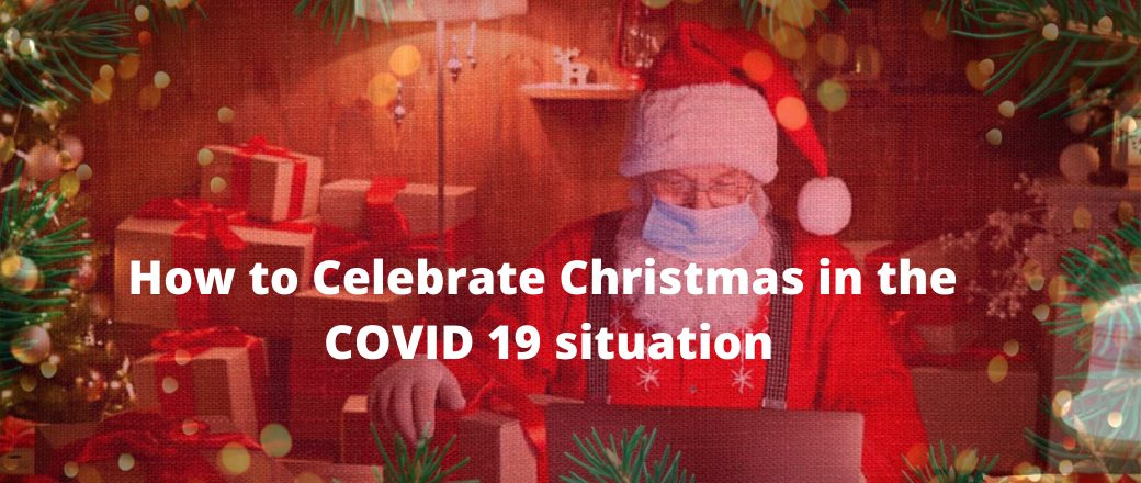 How to Celebrate Christmas in the COVID19 Situation?