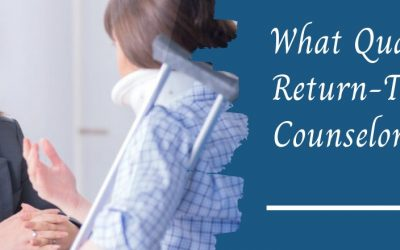 What Qualities a Vocational Return to Work Counselor Should Have