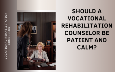 Should a Vocational Rehabilitation Counselor be Patient and Calm?