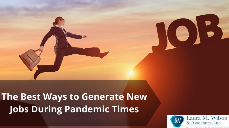 The Best Ways to Generate New Jobs During Pandemic Times